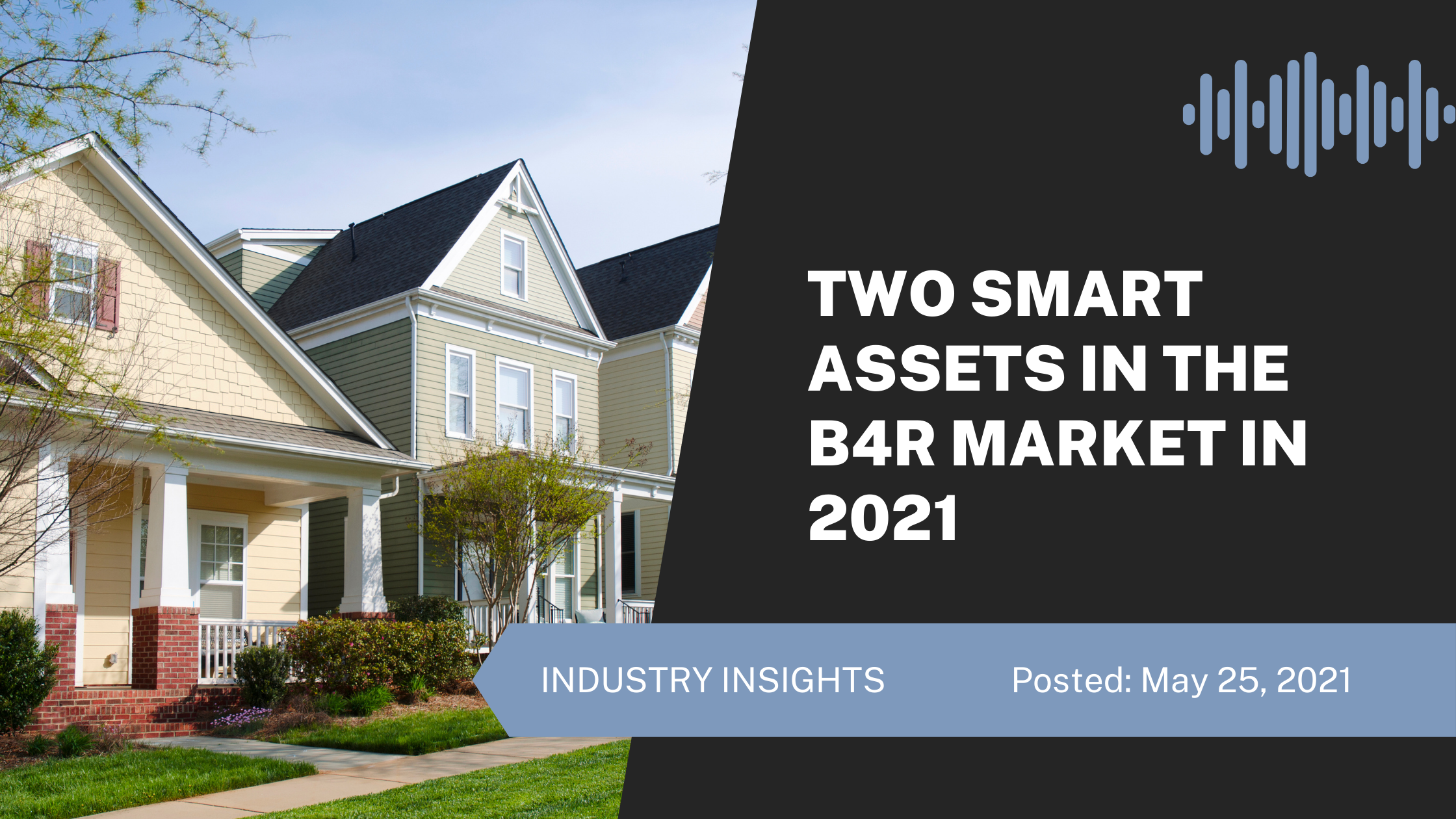 Two Smart Assets in the Build for Rent Market in 2021
