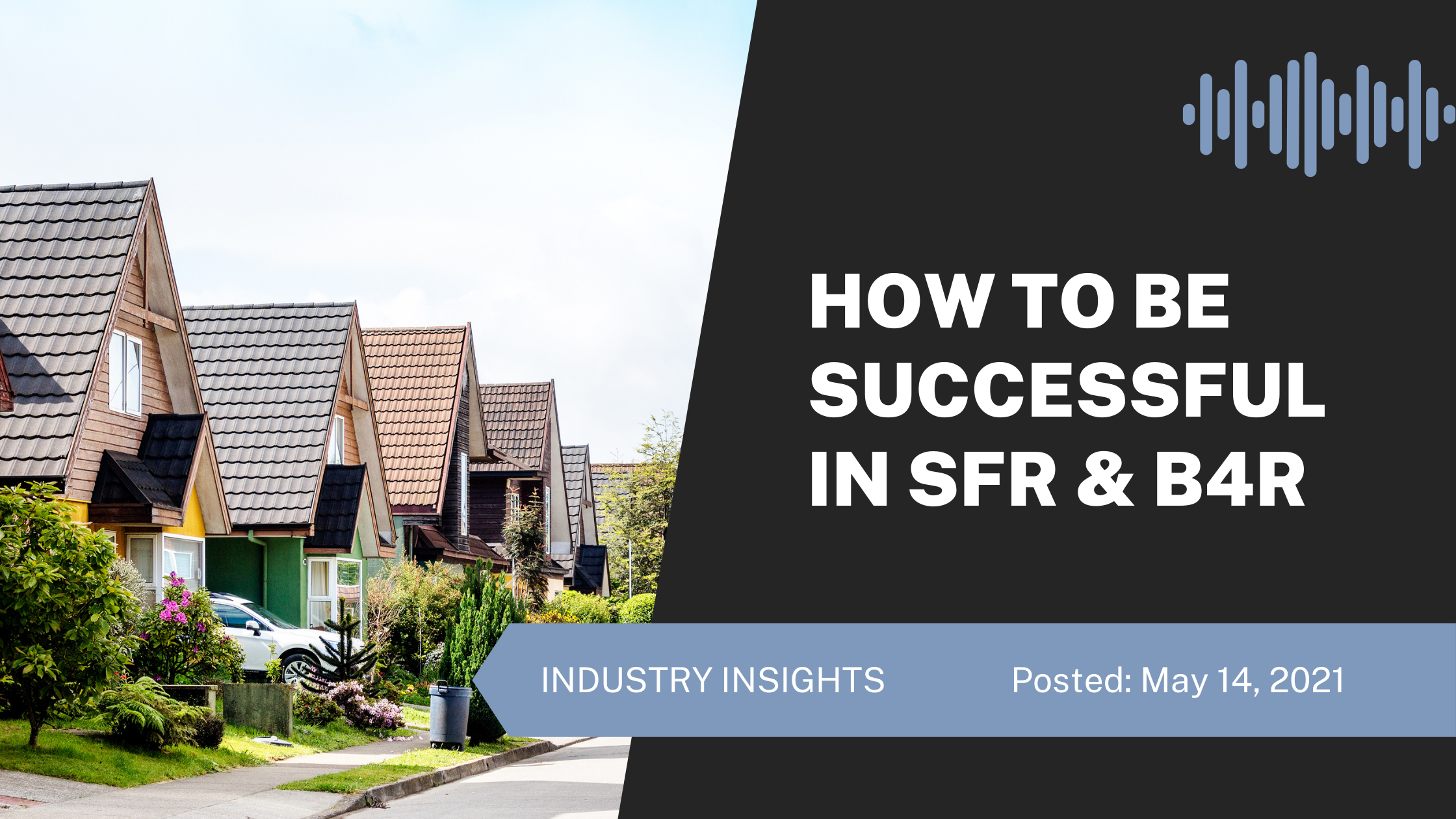 How to Become Successful in the SFR & Build-for-Rent Industries