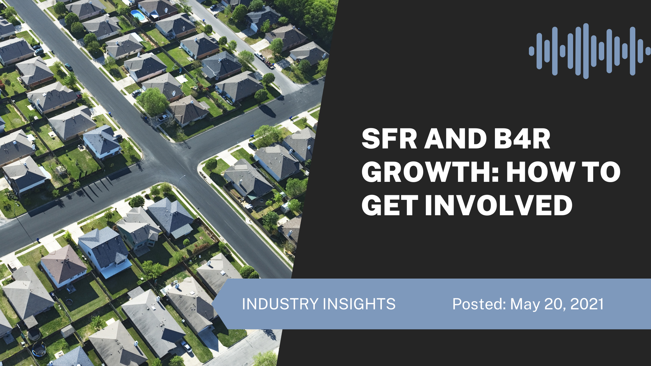 SFR and Build-for-Rent Growth: How to Get Involved