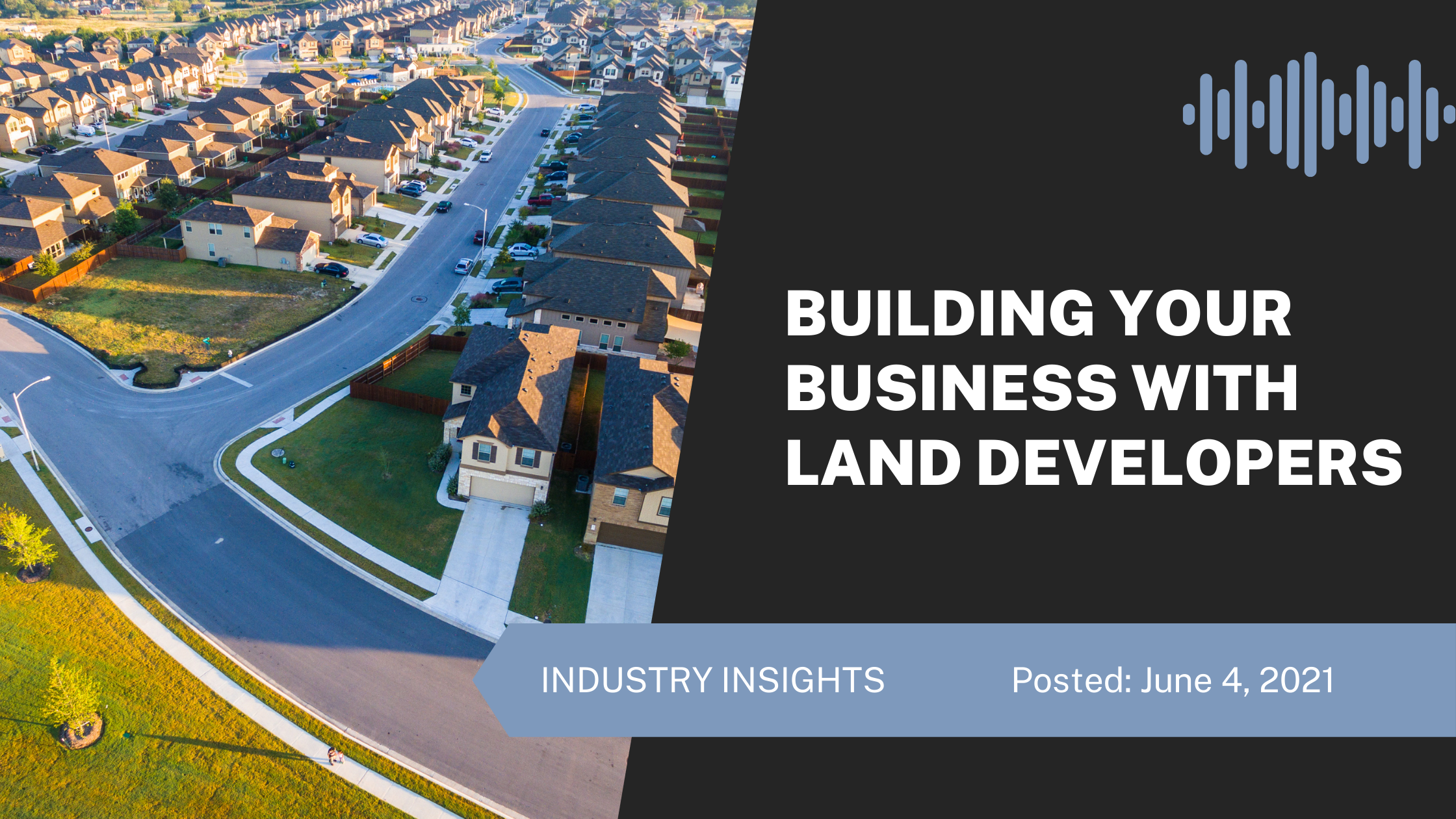 Building Your Business with Land Developers